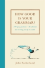 How Good is Your Grammar? : (Probably Better Than You Think) - Book