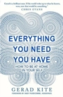 Everything You Need You Have : How to Feel at Home in Yourself - Book