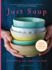 Just Soup : 50 Mouth-Watering Recipes for Health and Life - Book