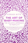 The Art of Baby Making : The hollistic approach to fertility - eBook
