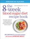 The 8-week Blood Sugar Diet Recipe Book : Simple delicious meals for fast, healthy weight loss - eBook