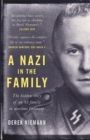 A Nazi in the Family : The hidden story of an SS family in wartime Germany - Book