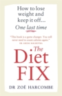 The Diet Fix : How to lose weight and keep it off... one last time - Book
