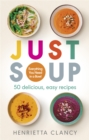 Just Soup : 50 delicious, easy recipes - Book