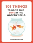 101 THINGS TO DO TO FIND LOVE IN THE MODERN WORLD - Book