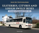 Ulsterbus, Citybus and Lough Swilly Buses : A Decade in Photographs 2004-2014 - Book