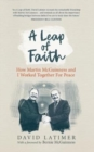 A Leap of Faith : How Martin McGuinness and I worked together for peace - Book