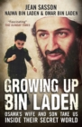 Growing Up Bin Laden : Osama's Wife and Son Take Us Inside their Secret World - eBook