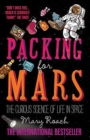 Packing for Mars : The Curious Science of Life in Space - eBook