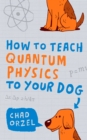 How to Teach Quantum Physics to Your Dog - eBook