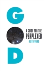 God : A Guide for the Perplexed - eBook