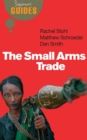 The Small Arms Trade : A Beginner's Guide - eBook