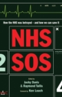 NHS SOS : How the NHS Was Betrayed - and How We Can Save It - Book
