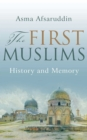 The First Muslims : History and Memory - eBook