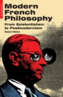 Modern French Philosophy : From Existentialism to Postmodernism - eBook