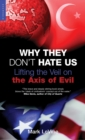 Why They Don't Hate Us : Lifting the Veil on the Axis of Evil - eBook