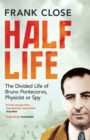 Half Life : The Divided Life of Bruno Pontecorvo, Physicist or Spy - Book