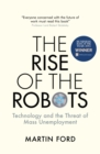 The Rise of the Robots : Technology and the Threat of Mass Unemployment - eBook