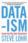 Data-ism : Inside the Big Data Revolution - Book