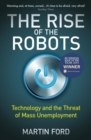 The Rise of the Robots : Technology and the Threat of Mass Unemployment - Book