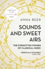 Sounds and Sweet Airs : The Forgotten Women of Classical Music - eBook