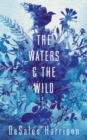 The Waters and the Wild - eBook