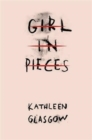 Girl in Pieces - Book