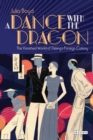 A Dance with the Dragon : The Vanished World of Peking's Foreign Colony - Book