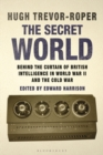 The Secret World : Behind the Curtain of British Intelligence in World War II and the Cold War - Book