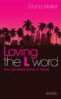 Loving the L Word : The Complete Series in Focus - Book