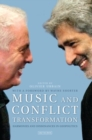 Music and Conflict Transformation : Harmonies and Dissonances in Geopolitics - Book