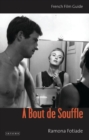 A Bout De Souffle : French Film Guide - Book