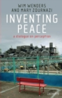 Inventing Peace : A Dialogue on Perception - Book
