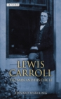 Lewis Carroll : The Man and his Circle - Book