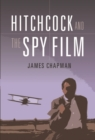 Hitchcock and the Spy Film - Book