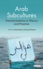 Arab subcultures : Transformations in theory and practice - Book