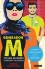 Generation M : Young Muslims Changing the World - Book