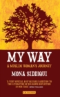 My Way : A Muslim Woman's Journey - Book
