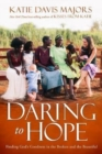 Daring to Hope : Finding God's Goodness in the Broken and the Beautiful - Book