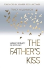 The Father's Kiss : Living in the Reality of God's Love - Book