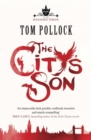 The City's Son : in hidden London you'll find marvels, magic . . . and menace - Book