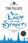 Our Lady of the Streets : The Skyscraper Throne Book 3 - Book