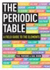 The Periodic Table : A Field Guide to the Elements - eBook