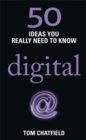 50 Digital Ideas You Really Need to Know : 50 Ideas You Really Need to Know: Digital - Book