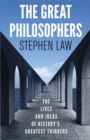 The Great Philosophers : The Lives and Ideas of History's Greatest Thinkers - Book