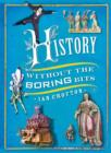 History without the Boring Bits : A Curious Chronology of the World - eBook