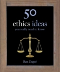50 Ethics Ideas You Really Need to Know - Book