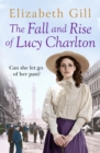 The Fall and Rise of Lucy Charlton : An Emotional Journey About a Tragic Loss and a Mysterious Inheritance - eBook