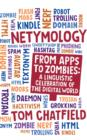 Netymology : From Apps to Zombies: A Linguistic Celebration of the Digital World - eBook