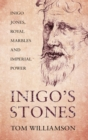 Inigo's Stones : Inigo Jones, Royal Marbles and Imperial Power - Book